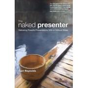The Naked Presenter by Garr Reynolds