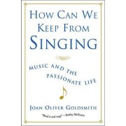 How Can We Keep from Singing by Joan Oliver Goldsmith