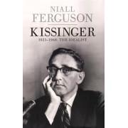 Kissinger, Volume One: 1923-1968 The Idealist(Niall Ferguson)