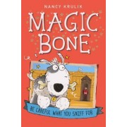 Magic Bone #1 Be Careful What You Sniff for by Nancy E Krulik