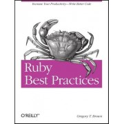 Ruby Best Practices by Gregory T. Brown