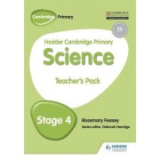 Hodder Cambridge Primary Science Teacher's Pack 4: Teachers pack 4 by Rosemary Feasey