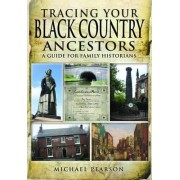 Tracing Your Black Country Ancestors by Michael Pearson