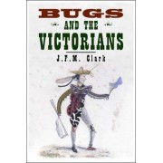 Bugs and the Victorians by John F. Clark