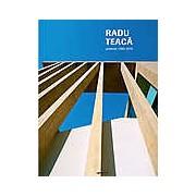 Radu Teaca. Proiecte 1990-2010