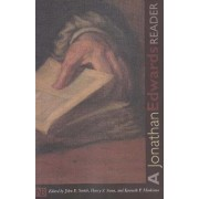 A Jonathan Edwards Reader by Jonathan Edwards