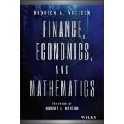 Finance, Economics and Mathematics by Oldrich A. Vasicek