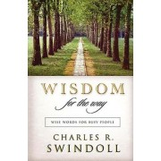 Wisdom for the Way by Dr Charles R Swindoll