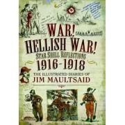 War! Hellish War! Star Shell Reflections 1916 - 1918 by Barbara McClune