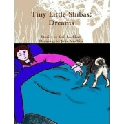 Tiny Little Shibas: Dreams by Gail Lockhart