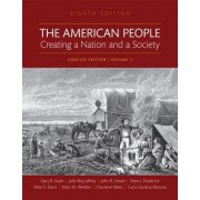 The American People: Creating a Nation and a Society, Volume I, Books a la Carte Edition