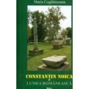Constantin Noica si lumea romaneasca - Maria Cogalniceanu