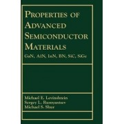 Properties of Advanced Semiconductor Materials by Michael E. Levinshtein