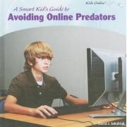 A Smart Kid's Guide to Avoiding Online Predators by David J Jakubiak