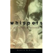 Whispers: the Voices of Paranoia by Ronald K. Siegal