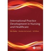 International Practice Development in Nursing and Healthcare by Kim Manley