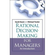 Rational Decision Making for Managers by Michael Towler