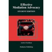 Effective Mediation Advocacy by Andrew Goodman