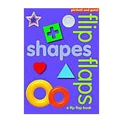 Shapes: A Turn-The-Flap Book!. (Flip Flaps)