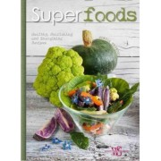 Superfoods: Healthy, Nutritious and Energizing Recipes