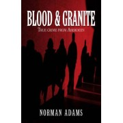 Blood and Granite by Norman Adams