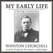 My Early Life by Sir Winston Churchill