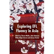 Exploring EFL Fluency in Asia by Theron Muller