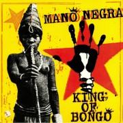 Mano Negra - King Of Bongo (0077778691921) (1 CD)