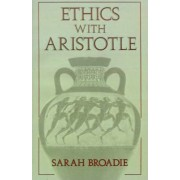 Ethics with Aristotle by Sarah Broadie