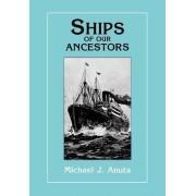 Ships of Our Ancestors by Michael J Anuta