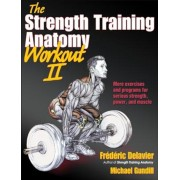 The Strength Training Anatomy Workout II, Paperback