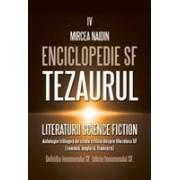 Enciclopedie SF. Vol 4 Tezaurul literaturii SF Antologie trilingva de texte critice. Definitia fenomenului SF. Istoria fenomeului SF
