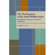 The Development of the Dutch Welfare State by Robert H Cox