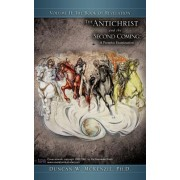 The Antichrist and the Second Coming by Duncan W McKenzie