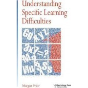 Understanding Specific Learning Difficulties by Margot Prior