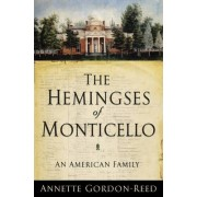 The Hemingses of Monticello by Annette Gordon-Reed
