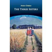 The Three Sisters by Anton Pavlovich Chekhov
