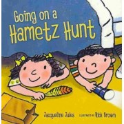 Going on a Hametz Hunt by Jacqueline Jules