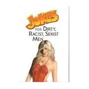 Jokes for dirty, racist, sexist men - XXX - Livre