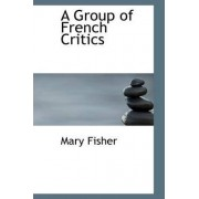 A Group of French Critics by Mary Fisher