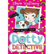 Dotty Detective by Clara Vulliamy