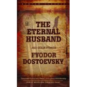 The Eternal Husband and Other Stories by F. M. Dostoevsky