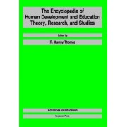 The Encyclopedia of Human Development and Education by R. Murray Thomas