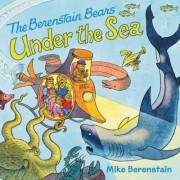 The Berenstain Bears Under the Sea by Mike Berenstain