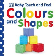 Baby Touch & Feel Colours and Shapes by DK