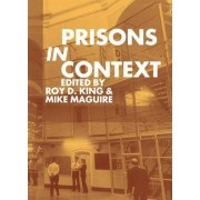 Prisons in Context by Roy D. King