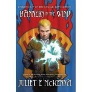 Banners in The Wind by Juliet E. McKenna
