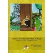 Scrieri pentru copii de la bunica - 3. Povesti din curtea bunicilor - Victoria Furcoiu