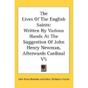 The Lives of the English Saints by Cardinal John Henry Newman