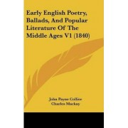 Early English Poetry, Ballads, And Popular Literature Of The Middle Ages V1 (1840) by John Payne Collier